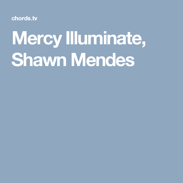 Mercy Illuminate, Shawn Mendes | ~Strings~ | Pinterest | Shawn ...