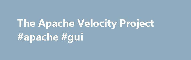 The Apache Velocity Project #apache #gui   texasnef2/the