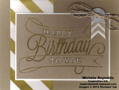 """Handmade birthday card by Michele Reynolds, Inspiration Ink.  Uses heat embossing and Stampin' Up! products - Another Great Year Set, Fancy Foil Designer Vellum, Stampin' Emboss Powder, Chalk Marker, and Natural 5/8"""" Chevron Ribbon."""