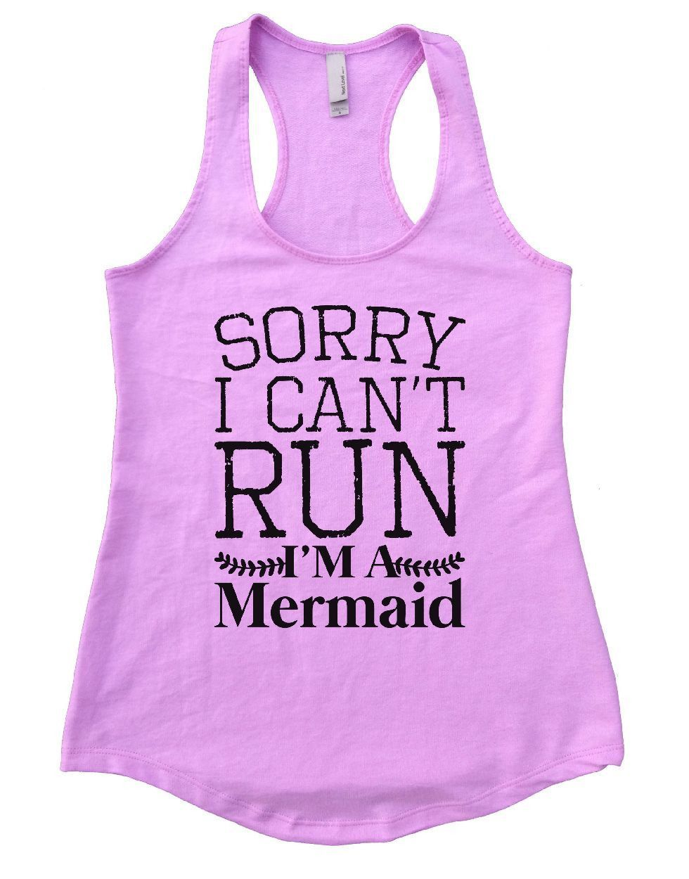 SORRY I CAN'T RUN I'M A Mermaid Womens Workout Tank Top