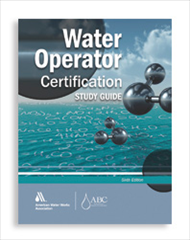 Water Operator Certification Study Guide, Sixth Edition | Work