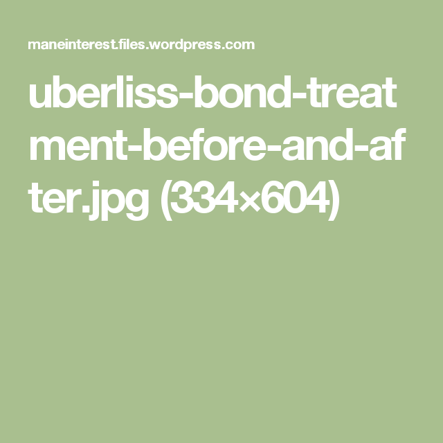 uberliss-bond-treatment-before-and-after.jpg (334×604)