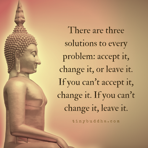There Are Three Solutions to Every Problem - Tiny Buddha