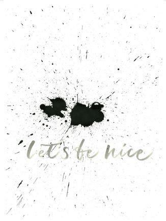 Print - let´s be nice. Ylva Skarp