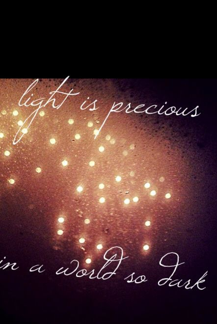 """Light Quotes Endearing Light Is Precious In A World So Dark.""""  Light Quotes  Pinterest"""