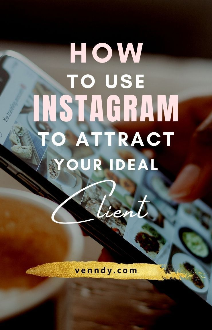 How to use Instagram to attract your ideal clients