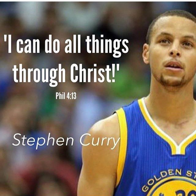 I Can Do All Things Through Christ Know That And Steph Curry Knows To