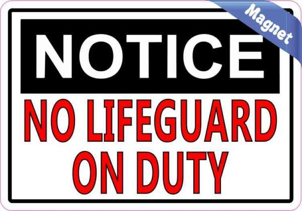Notice No Lifeguard on Duty Magnet