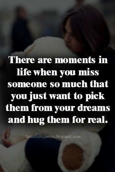 Heartfelt Quotes Quotes About Missing Someone You Love Me