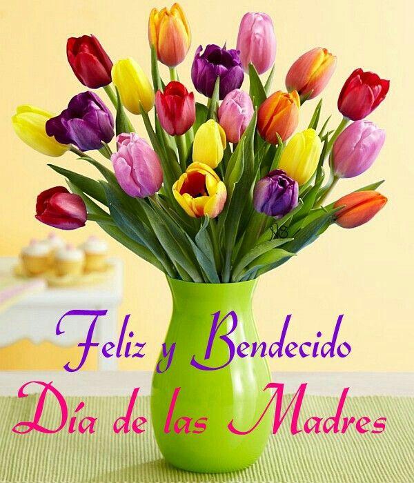 Feliz Y Bendecido Dia De Las Madres Feliz Dia De La Madre