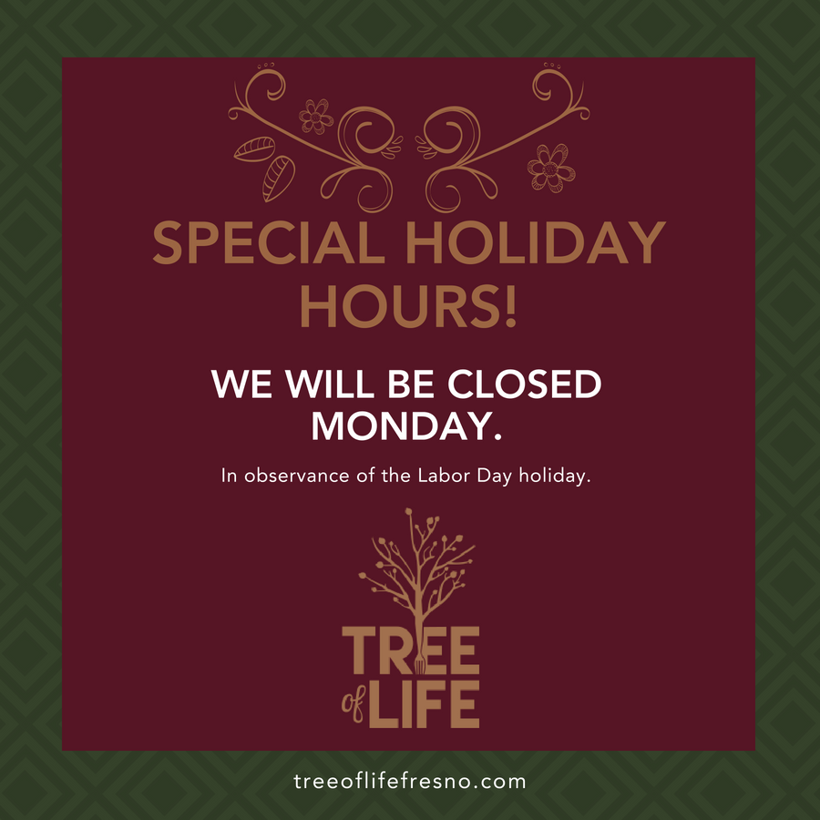 Tree Of Life Cafe Bakery Will Be Closed On Monday In Observance Of The Labor Day Holiday We Independence Day Holiday Labor Day Holiday Columbus Day Holiday
