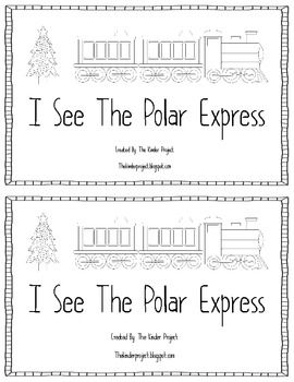 I See The Polar Express Emerget Reader Polar Express Activities Polar Express Christmas Kindergarten