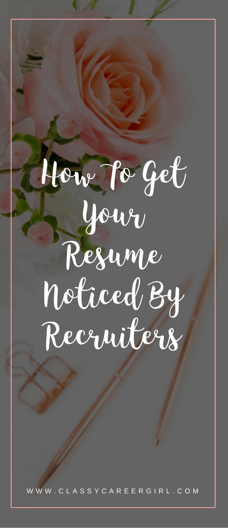 how to get your resume noticed by recruiters pinterest career