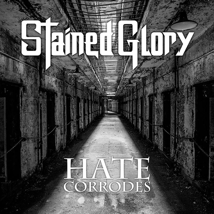 STAINED GLORY presenta su nuevo EP Hate Corrodes