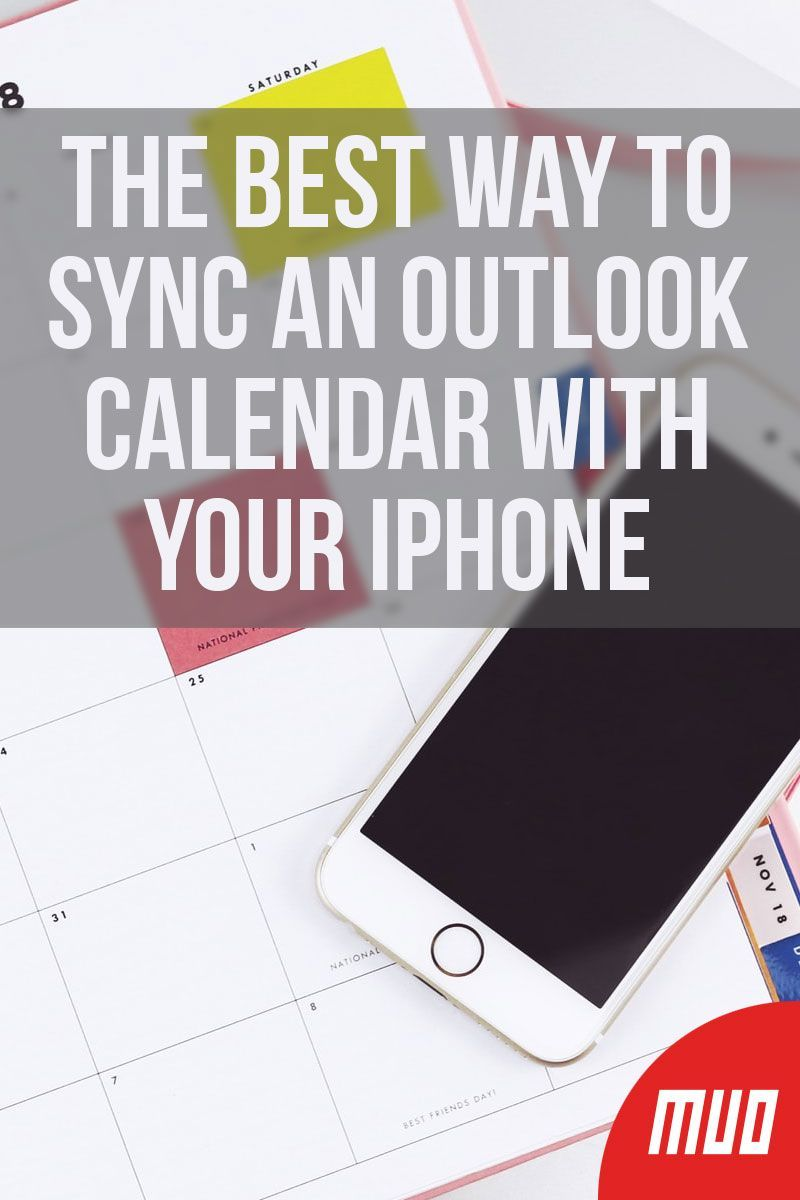 The Best Way To Sync An Outlook Calendar With Your Iphone Iphone