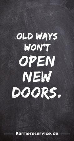 Motivational quote Old ways won't open new doors