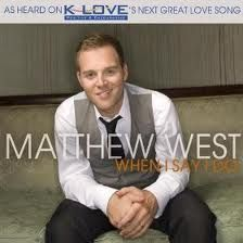 First Dance Song: When I say I do by Matthew West