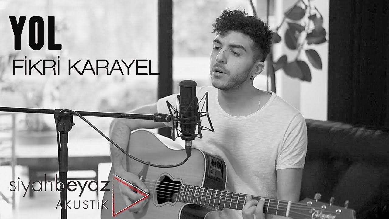 Fikri Karayel Yol Siyahbeyaz Akustik Muzik Sarkilar Musica