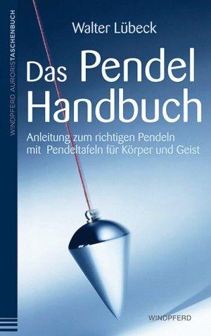 Walter Lübeck Das Pendel-Handbuch Anleitung zum richtigen Pendeln mit Pendeltafeln für Körper, Seele und Geist #Pendel #Orakel #Buch