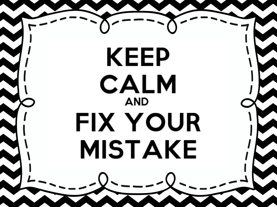 My Classroom Poster: Keep Calm and Fix Your Mistake