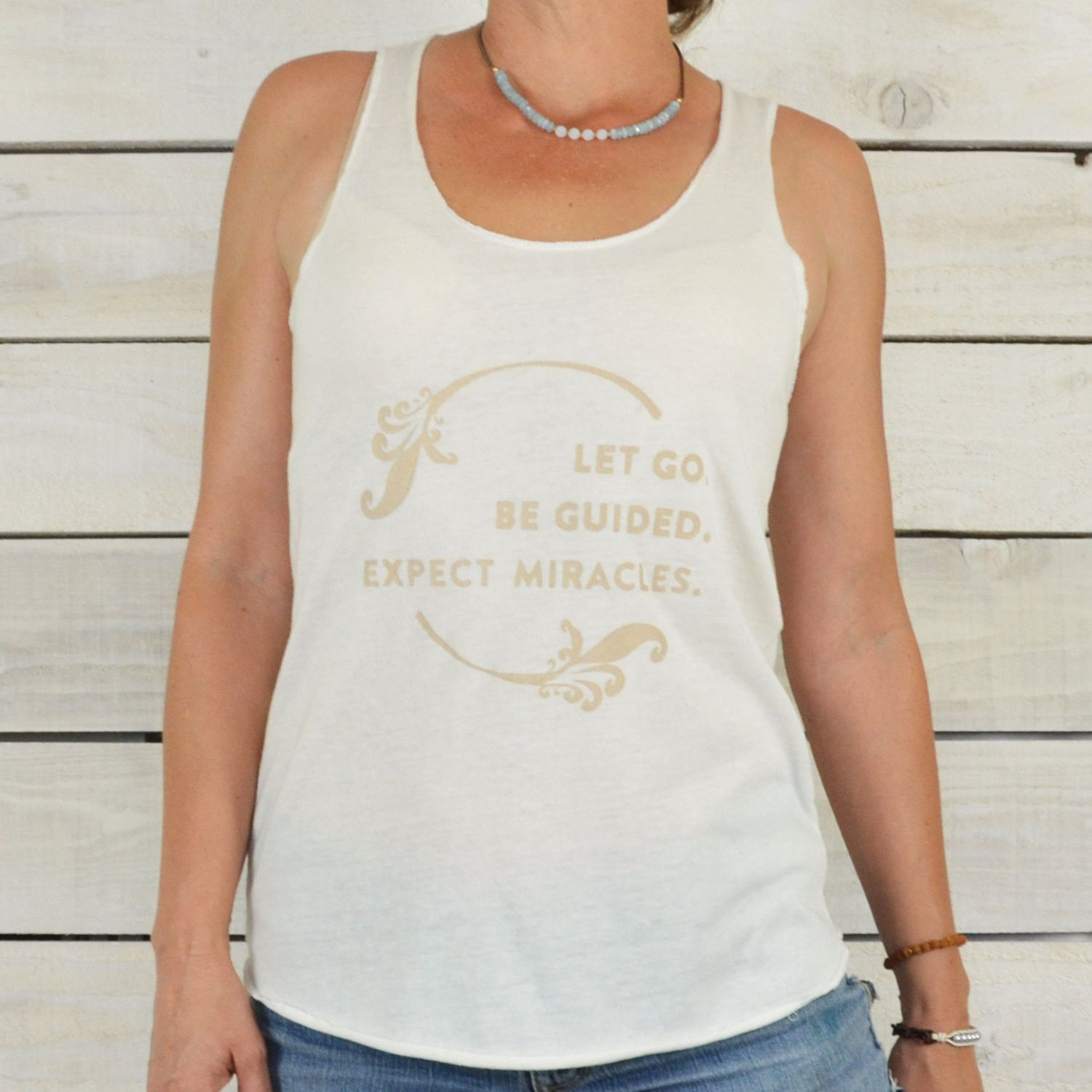 Let Go, Be Guided, Expect Miracles. - Racer Back Tank