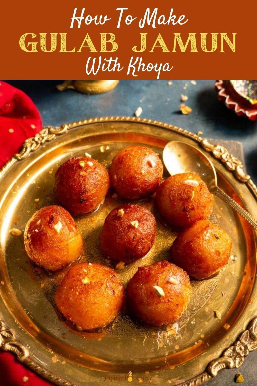 Gulab Jamun With Khoya Indian Dessert Recipes Vegetarian Sweets Indian Food Recipes