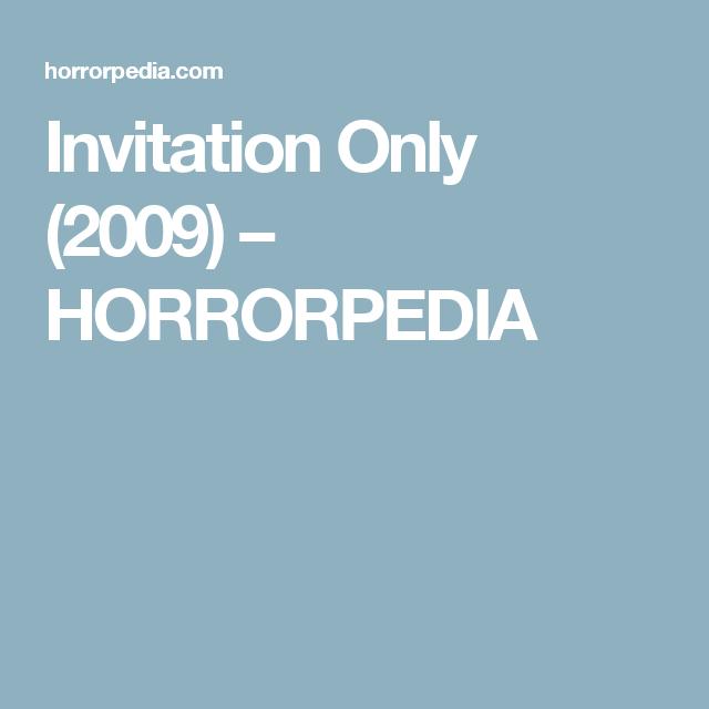 Invitation only 2009 horrorpedia horrors pinterest invitation only 2009 horrorpedia stopboris Gallery