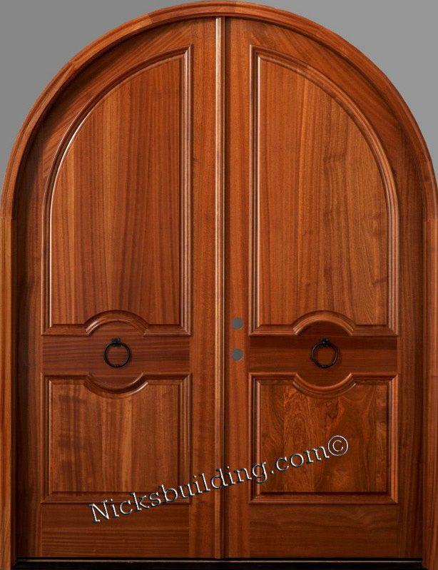 All Wood Roundtop Door From Www Nicksbuilding Com Woodenexteriordoors Doubleexteriordoors Roundtopdoors Mahogany Doors Arched Exterior Doors Arched Doors