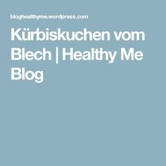 Kürbiskuchen vom Blech | Healthy Me Blog