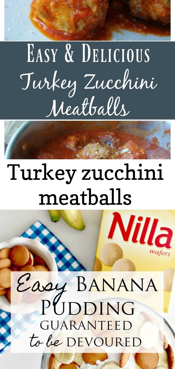 Turkey zucchini meatballs Turkey Zucchini Meatballs low carb zucchini recipes healthy recipes to make with zucchini Easy Banana Pudding Recipe guaranteed to be devoured M...