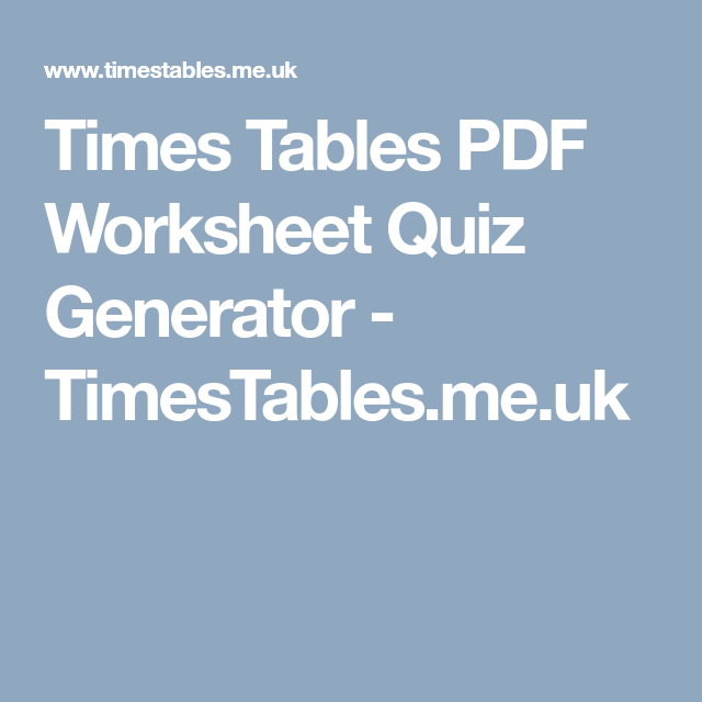 Times Tables PDF Worksheet Quiz Generator - TimesTables.me.uk | Home ...