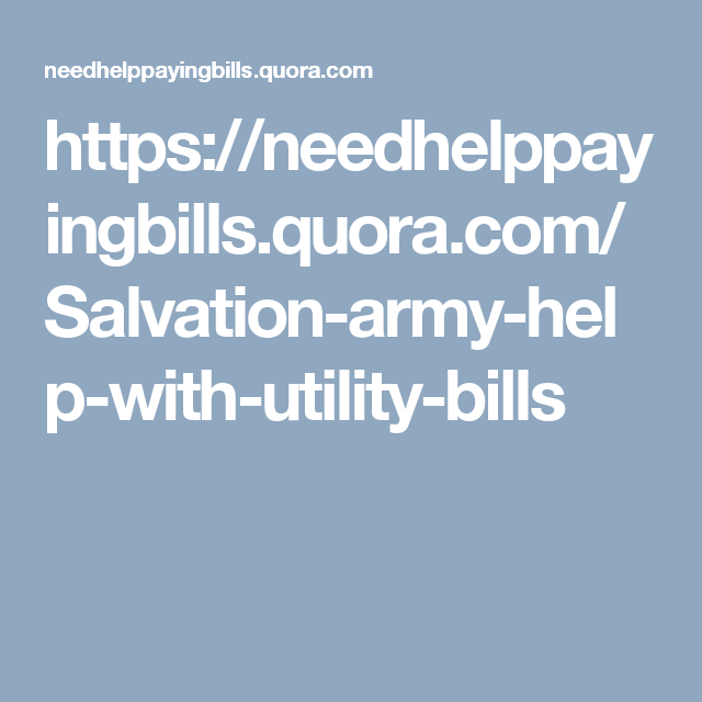 Marvelous Https://needhelppayingbills.quora.com/Salvation Army Help . Assignment Help  UkUtility BillReal ...