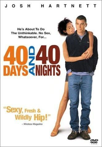"""40 Days and 40 Nights"" (40 días y 40 noches) 