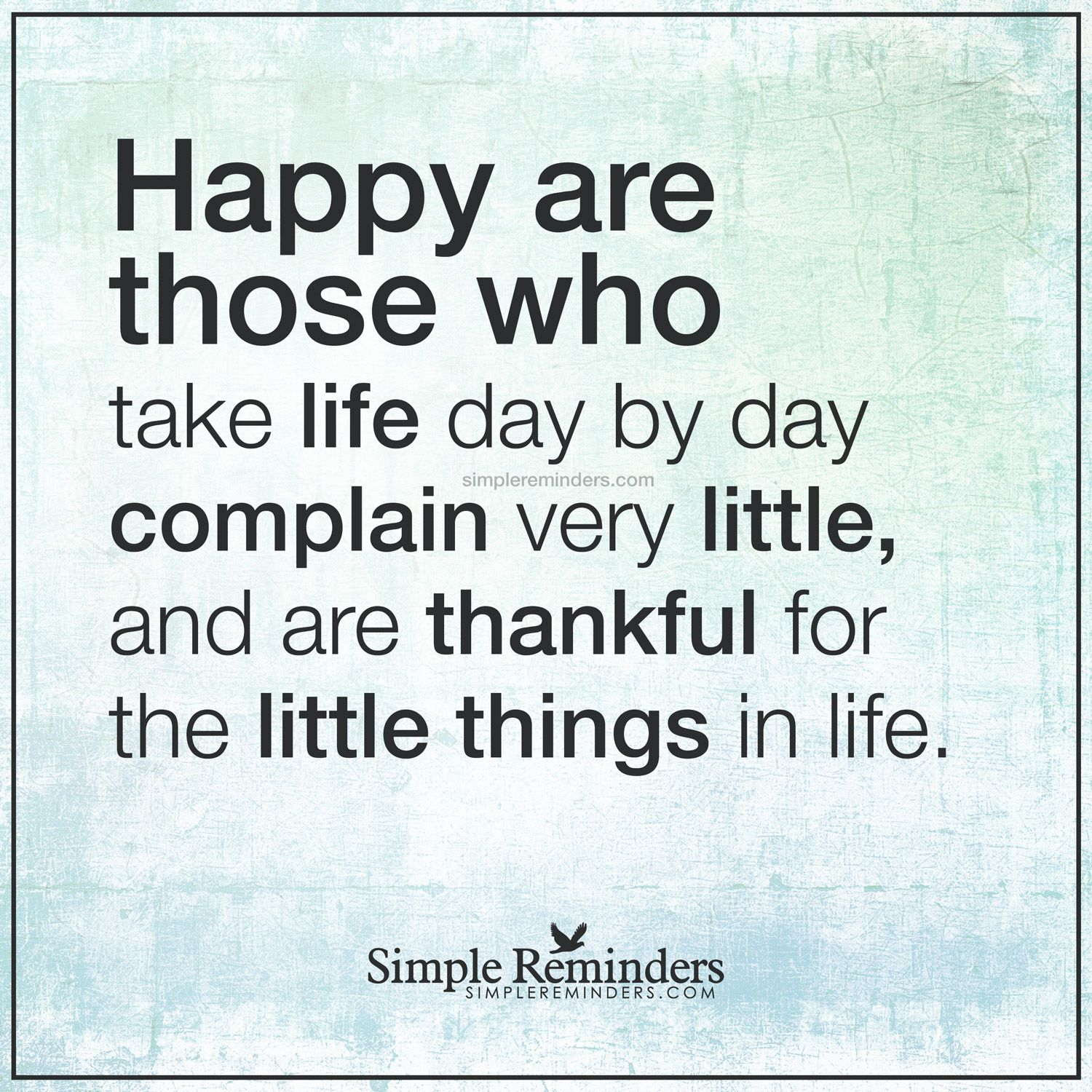 Quotes Of The Day About Life Be Thankful For The Little Things Happy Are Those Who Take Life