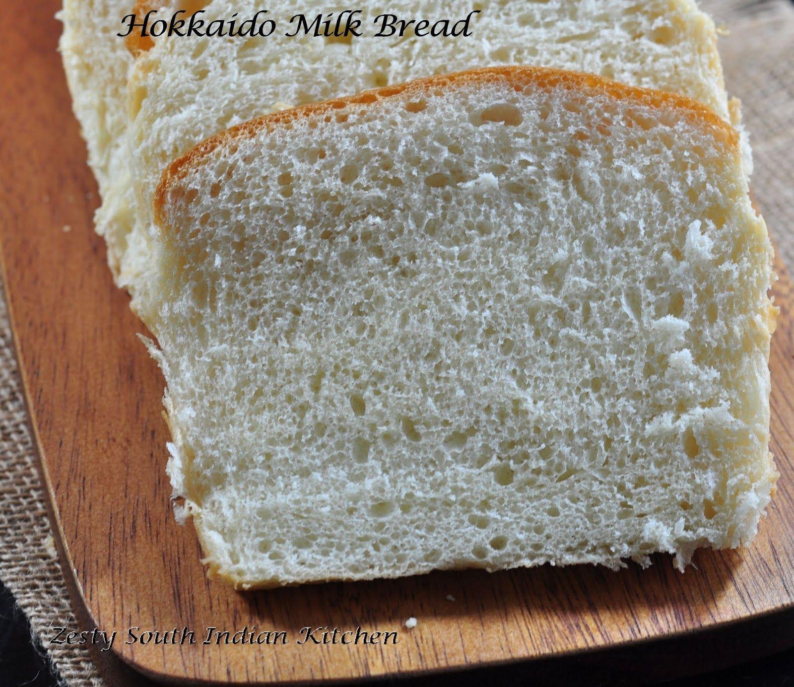 Hokkaido Milk Bread - Zesty South Indian Kitchen  Hokkaido milk