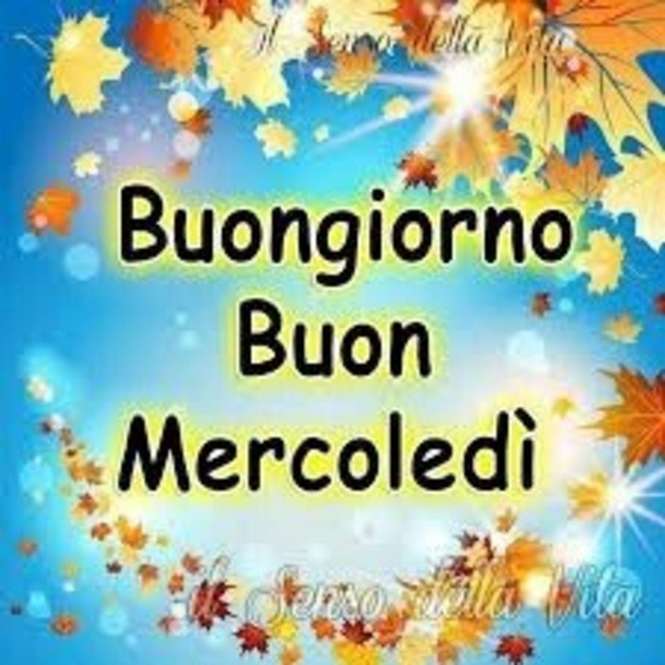 Buon Mercoledi Autunno Instagram Instagram Posts Greetings