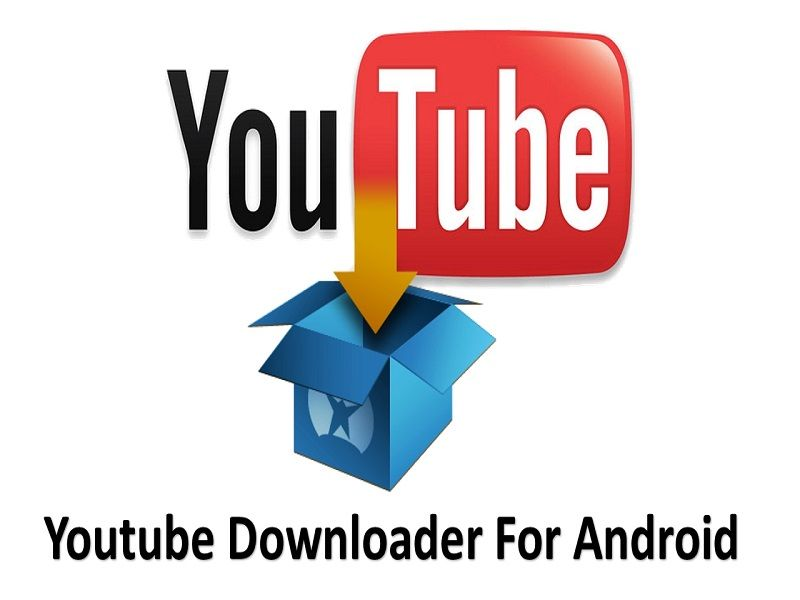Youtube Downloader App Free Download For Android Android Versions Android Youtube