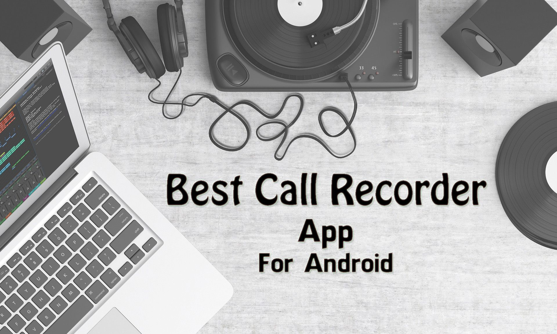 5 Best Call Recorder App For Android To Record Voice Call