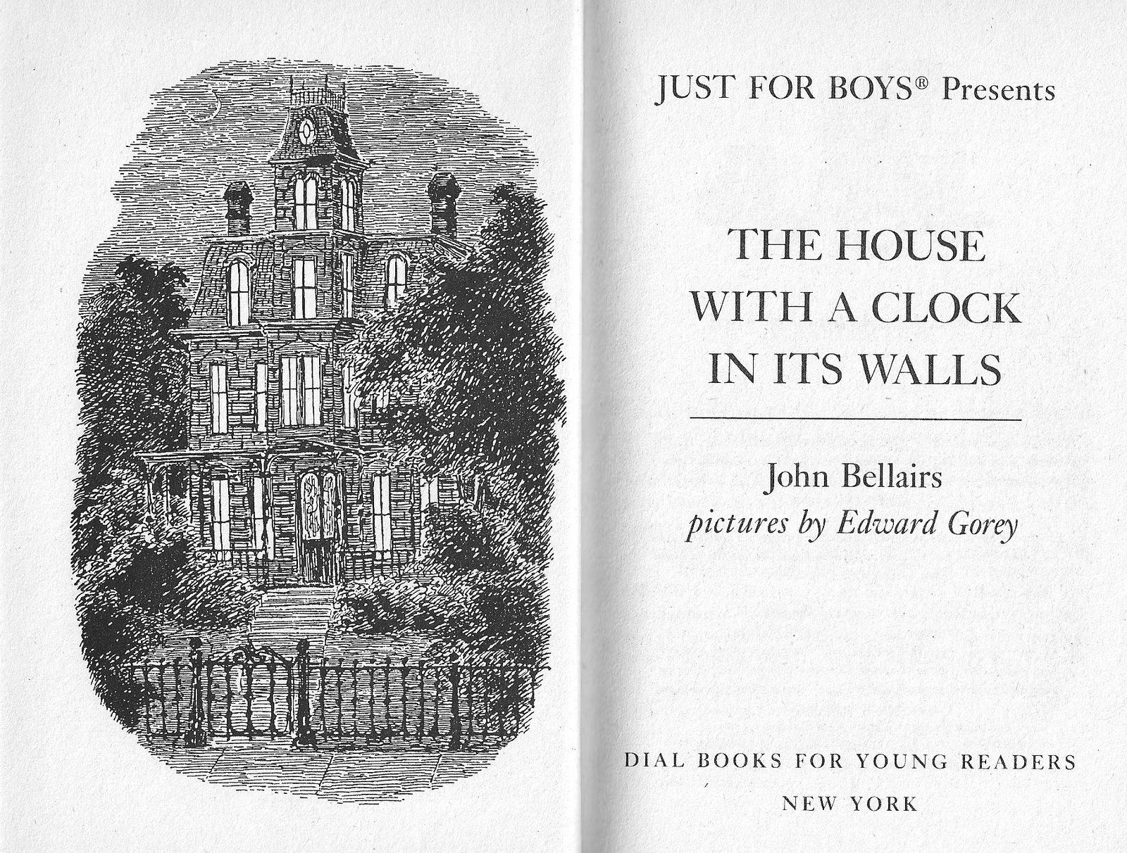 Edward Gorey Frontispiece For The House With A Clock In Its Walls By John Bellairs Edward Gorey Presents For Boys Favorite Books