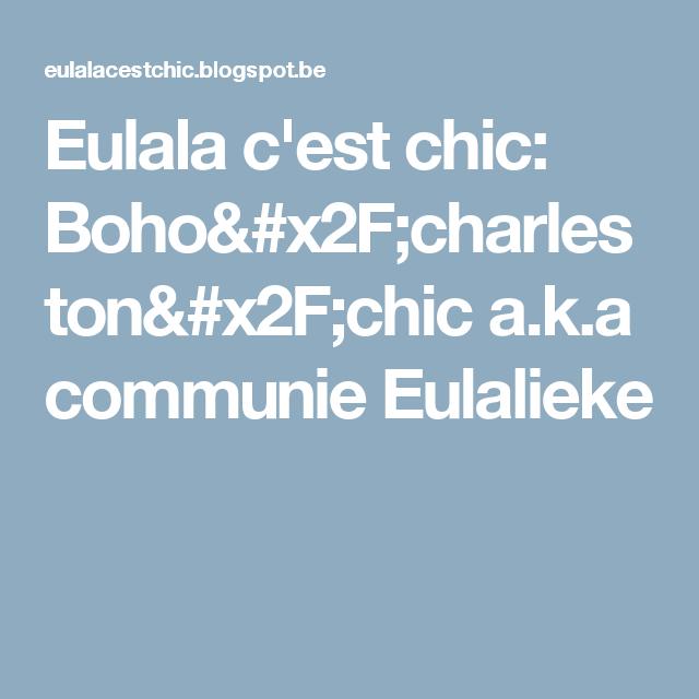 Eulala c'est chic: Boho/charleston/chic a.k.a communie Eulalieke