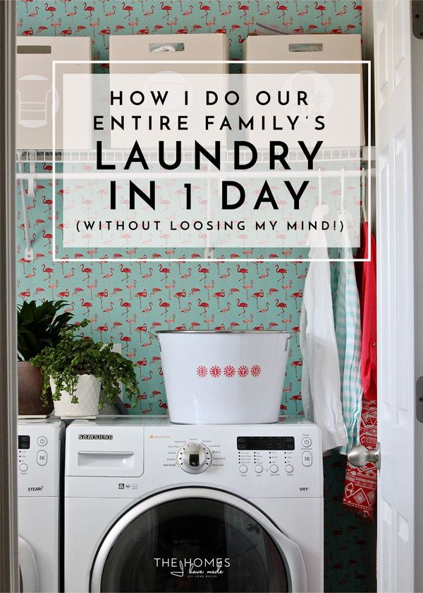 How I Do Our Entire Family S Laundry In 1 Day Without Losing My
