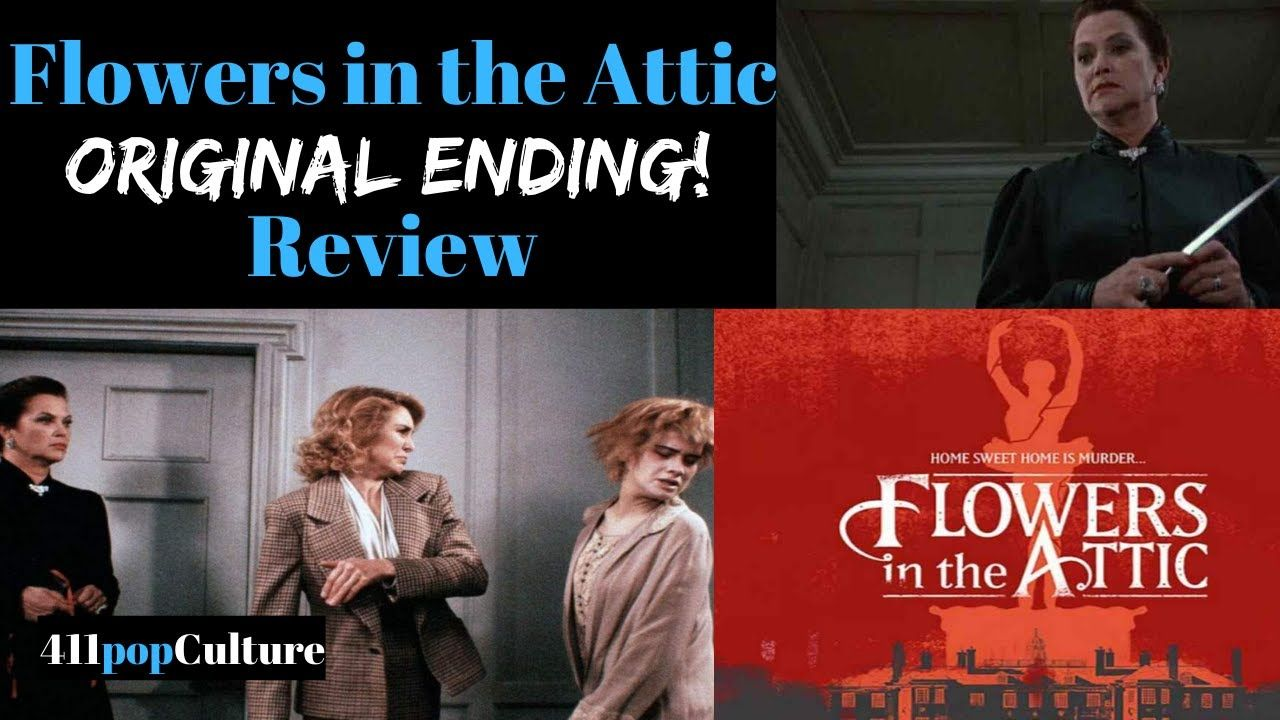Flowers In The Attic 1987 Original Ending Review 411popculture In 2020 Flowers In The Attic The Originals Attic
