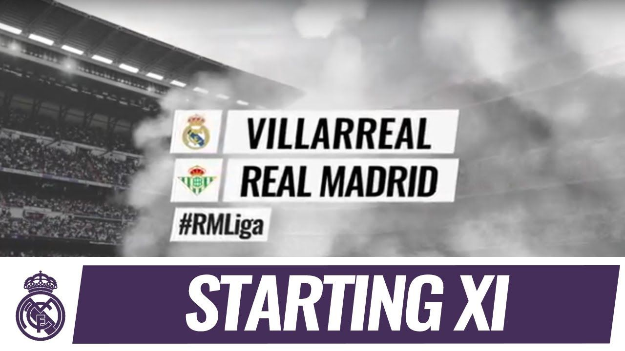 Real Madrid  Our starting XI to face Betis