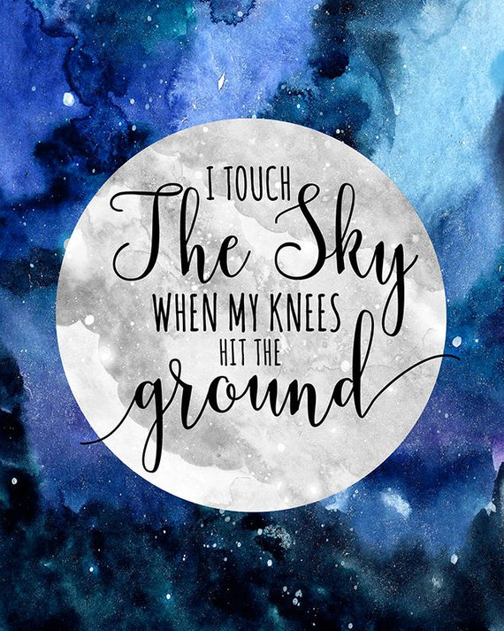 Print I Touch The Sky When My Knees Hit The Ground Quote Art