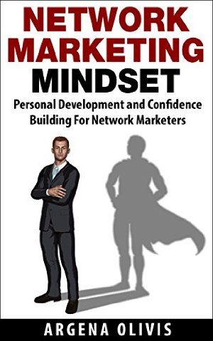 08 September 2014 : Network Marketing Mindset: Personal Development and Confidence Building For Network Marketers by Argena Olivis http://www.dailyfreebooks.com/bookinfo.php?book=aHR0cDovL3d3dy5hbWF6b24uY29tL2dwL3Byb2R1Y3QvQjAwTjE0Mk8yWS8/dGFnPWRhaWx5ZmItMjA=