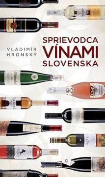 Vladimír Hronský: Sprievodca vínami Slovenska
