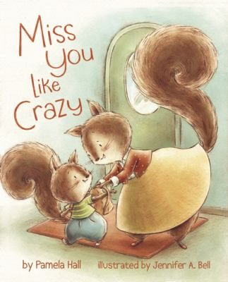 Miss You Like Crazy By Pamela Hall New For Children Pinterest