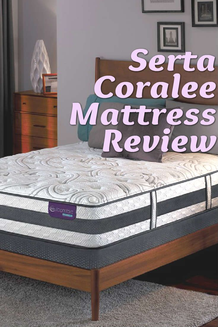 Serta Coralee Mattress Review [2020] Mattress