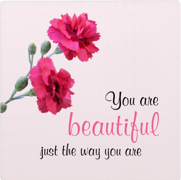 You Are Beautiful Just The Way You Are Pink Flower Plaque Zazzle Com In 2020 You Are Beautiful Flower Quotes Wild Flower Quotes
