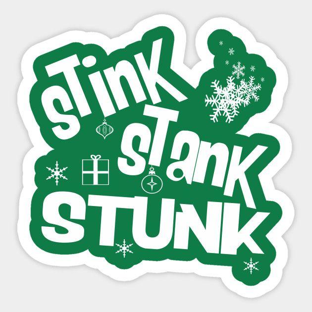stink stank stunk  stink stank stunk stink grinch stole